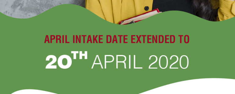 April Intake Date extended to 20th April